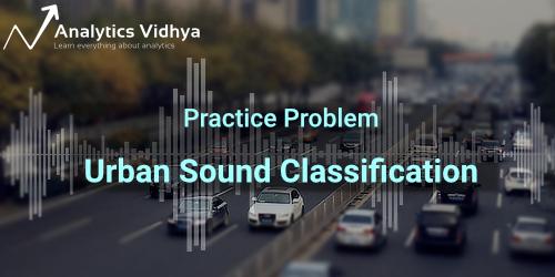 Practice Problem: Urban Sound Classification
